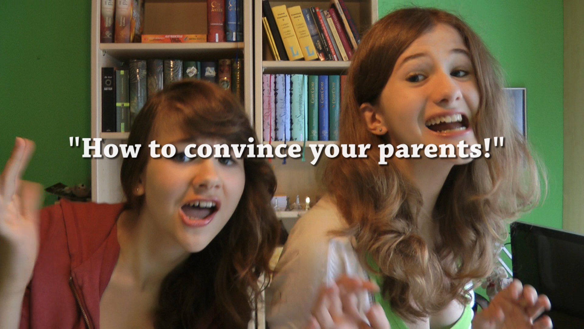 """#1: """"How to convince your parents!"""""""