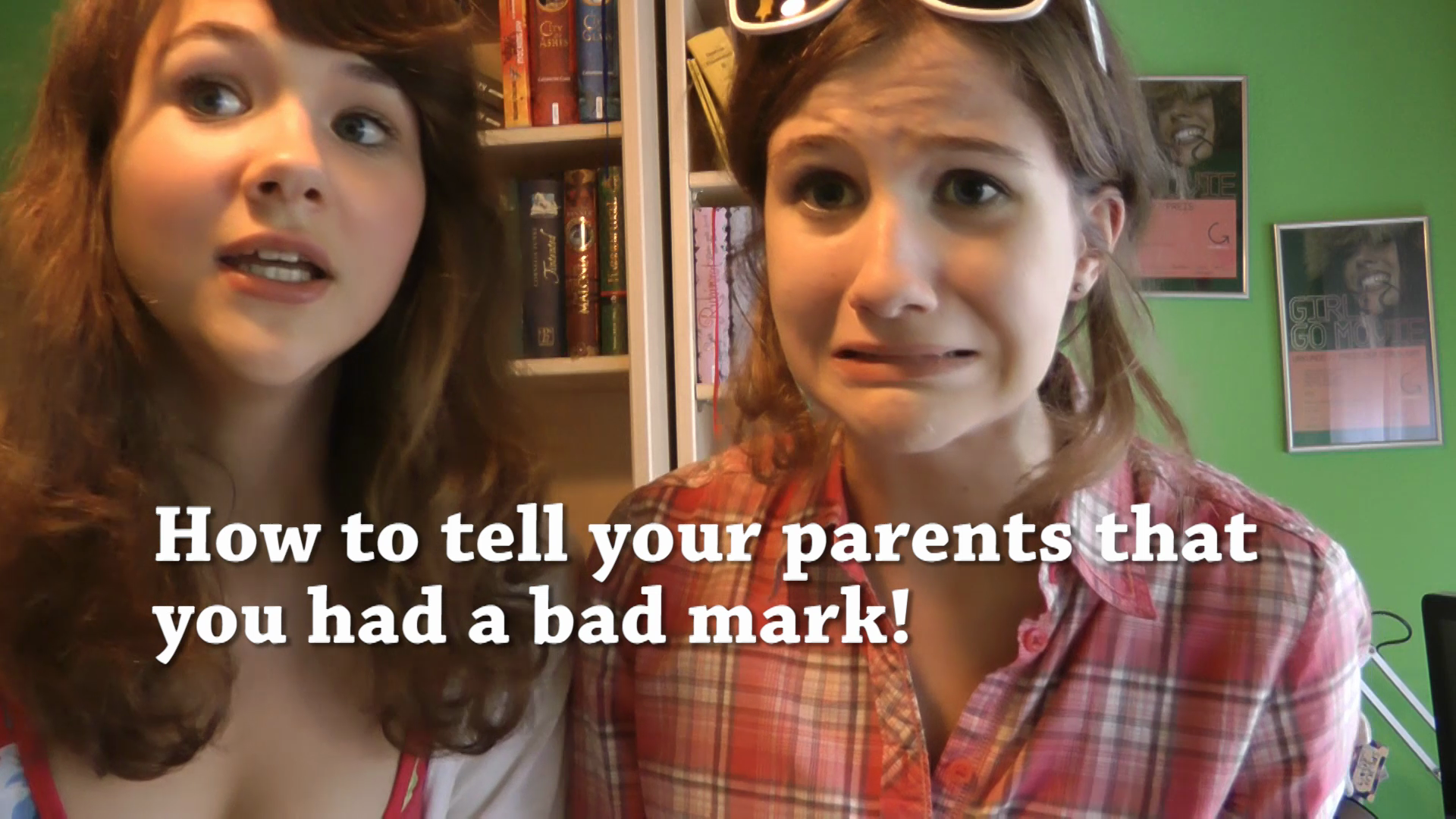"""#4: """"How to tell your parents about a bad mark!"""""""